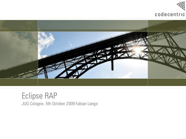 Eclipse RAP JUG Cologne, 5th October 2009 Fabian Lange
