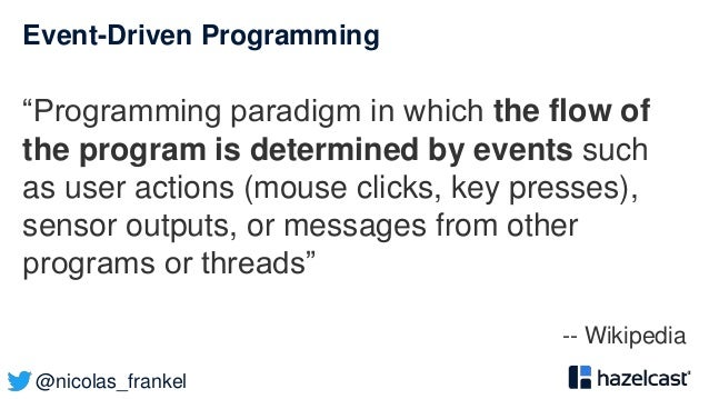 """@nicolas_frankel Event-Driven Programming """"Programming paradigm in which the flow of the program is determined by events s..."""