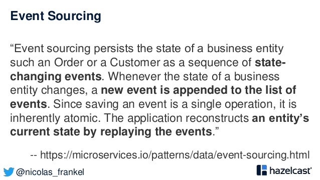 """@nicolas_frankel Event Sourcing """"Event sourcing persists the state of a business entity such an Order or a Customer as a s..."""