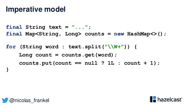 """@nicolas_frankel Imperative model final String text = """"...""""; final Map<String, Long> counts = new HashMap<>(); for (String..."""