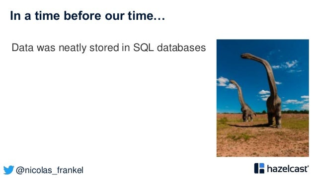 @nicolas_frankel In a time before our time… Data was neatly stored in SQL databases