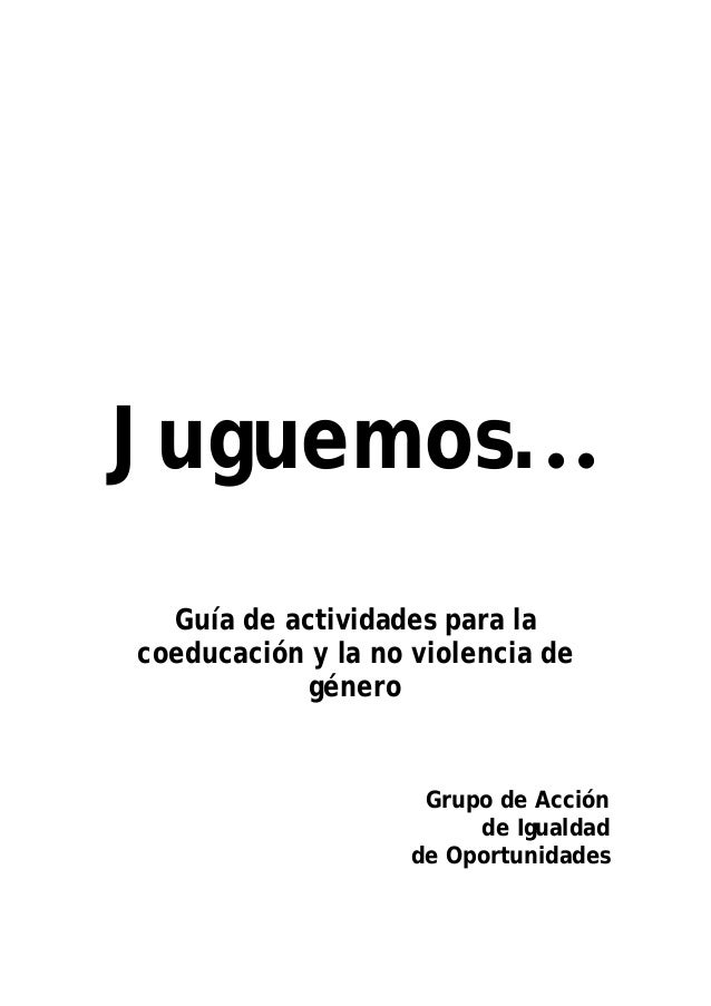 Juguemos...  Guía de actividades para lacoeducación y la no violencia de            género                     Grupo de Ac...