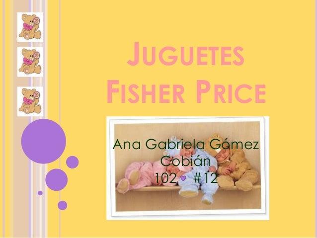 JUGUETES FISHER PRICE Ana Gabriela Gómez Cobián 102 #12
