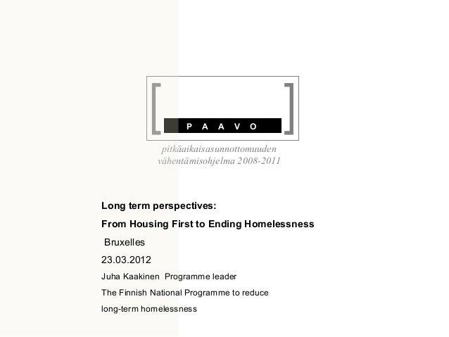 P    A   A   V   O              pitkäaikaisasunnottomuuden             vähentämisohjelma 2008-2011Long term perspectives:F...