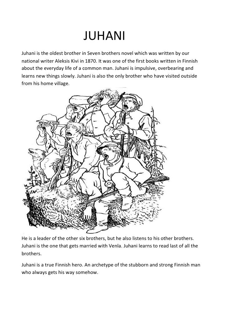 JUHANIJuhani is the oldest brother in Seven brothers novel which was written by ournational writer Aleksis Kivi in 1870. I...
