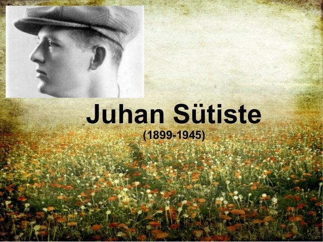 Juhan Sütiste (1899-1945)
