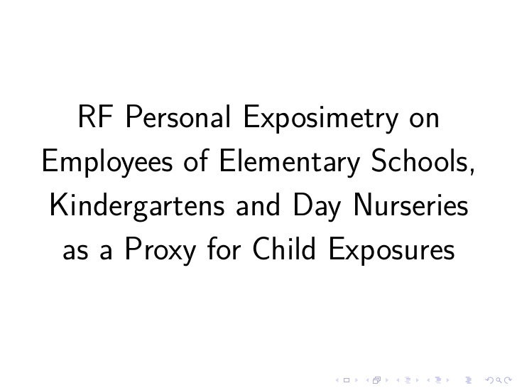 RF Personal Exposimetry onEmployees of Elementary Schools,Kindergartens and Day Nurseries as a Proxy for Child Exposures