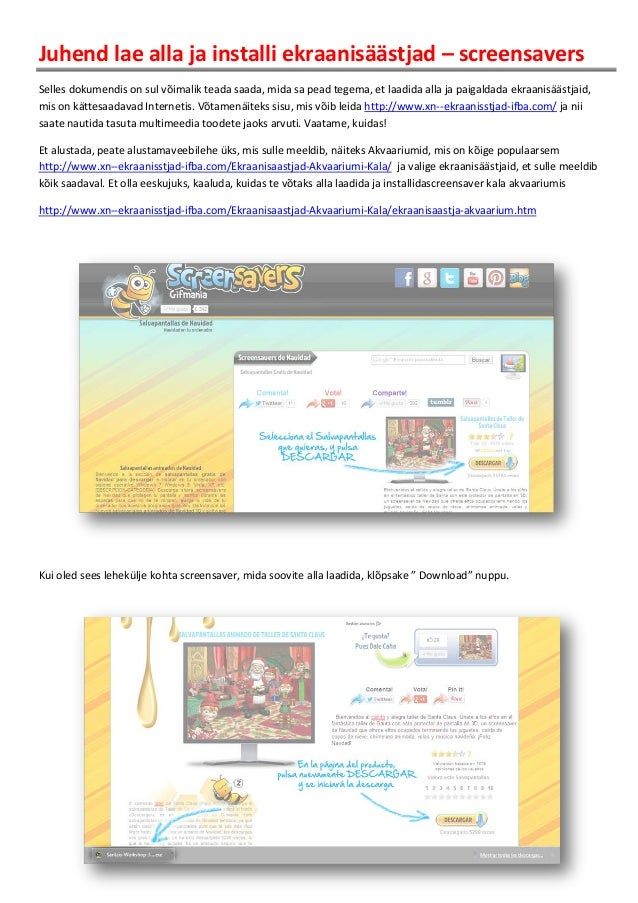 Juhend lae alla ja installi ekraanisäästjad – screensavers Selles dokumendis on sul võimalik teada saada, mida sa pead teg...