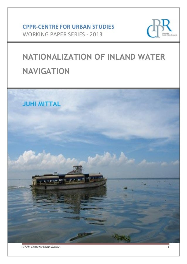 CPPR-CENTRE FOR URBAN STUDIES WORKING PAPER SERIES - 2013  NATIONALIZATION OF INLAND WATER NAVIGATION  CPPR-Centre for Urb...
