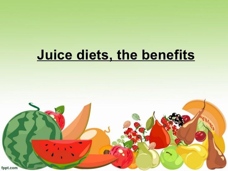 Juice diets, the benefits