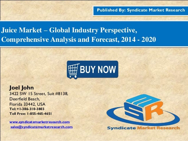 Published By: Syndicate Market Research Juice Market – Global Industry Perspective, Comprehensive Analysis and Forecast, 2...