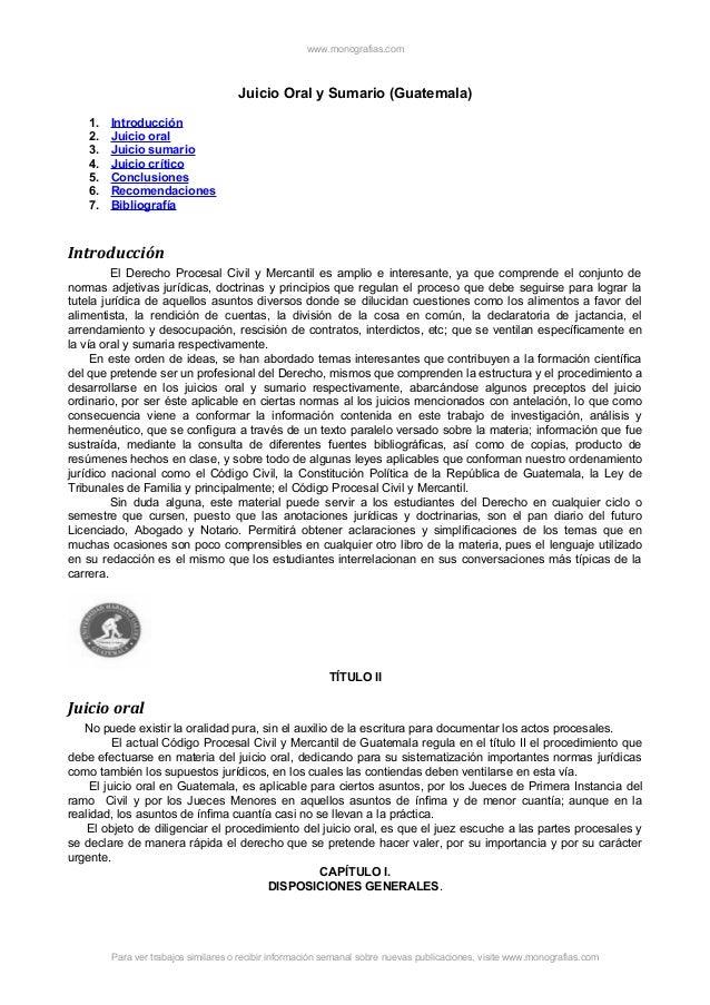 www.monografias.com Juicio Oral y Sumario (Guatemala) 1. Introducción 2. Juicio oral 3. Juicio sumario 4. Juicio crítico 5...