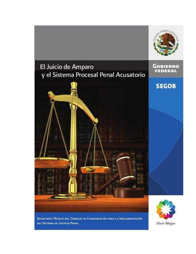 Secretaría Técnica del Consejo de Coordinación para la Implementación del Sistema de Justicia Penal El Juicio de Amparo y ...
