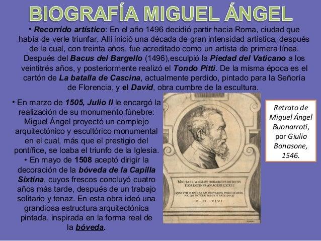 • Recorrido artístico: En el año 1496 decidió partir hacia Roma, ciudad que había de verle triunfar. Allí inició una décad...