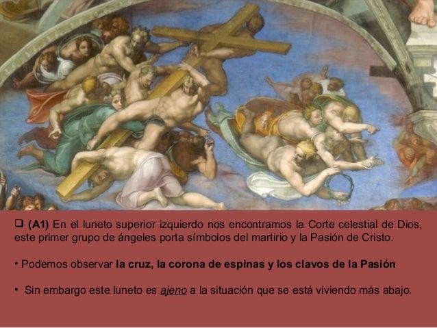  (A1) En el luneto superior izquierdo nos encontramos la Corte celestial de Dios, este primer grupo de ángeles porta símb...