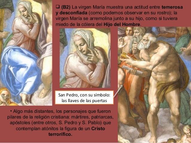  (B2) La virgen María muestra una actitud entre temerosa y desconfiada (como podemos observar en su rostro); la virgen Ma...