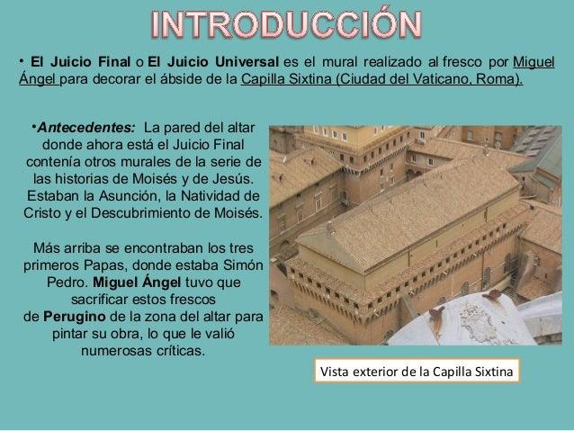 •Antecedentes: La pared del altar donde ahora está el Juicio Final contenía otros murales de la serie de las historias de ...