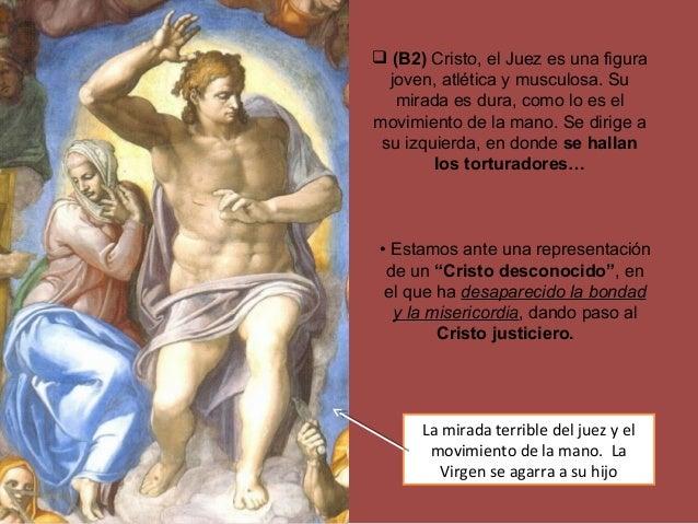 (B2) Cristo, el Juez es una figura joven, atlética y musculosa. Su mirada es dura, como lo es el movimiento de la mano. ...