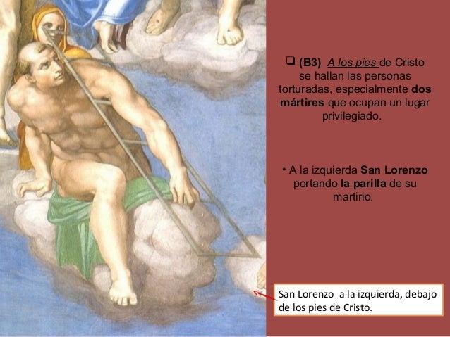  (B3) A los pies de Cristo se hallan las personas torturadas, especialmente dos mártires que ocupan un lugar privilegiado...