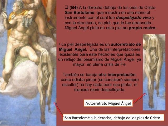  (B4) A la derecha debajo de los pies de Cristo San Bartolomé, que muestra en una mano el instrumento con el cual fue des...