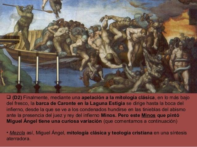  (D2) Finalmente, mediante una apelación a la mitología clásica, en lo más bajo del fresco, la barca de Caronte en la Lag...