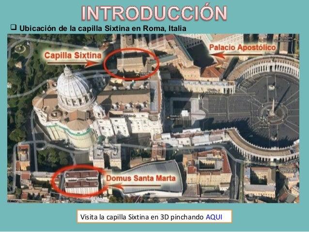  Ubicación de la capilla Sixtina en Roma, Italia Visita la capilla Sixtina en 3D pinchando AQUI