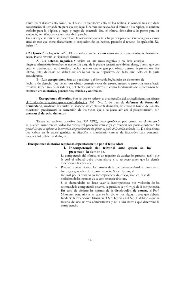 14 Tanto en el allanamiento como en el caso del reconocimiento de los hechos, se confiere traslado de la contestación al d...