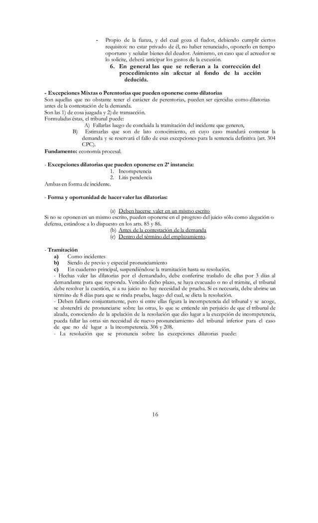 16 - Propio de la fianza, y del cual goza el fiador, debiendo cumplir ciertos requisitos: no estar privado de él, no haber...