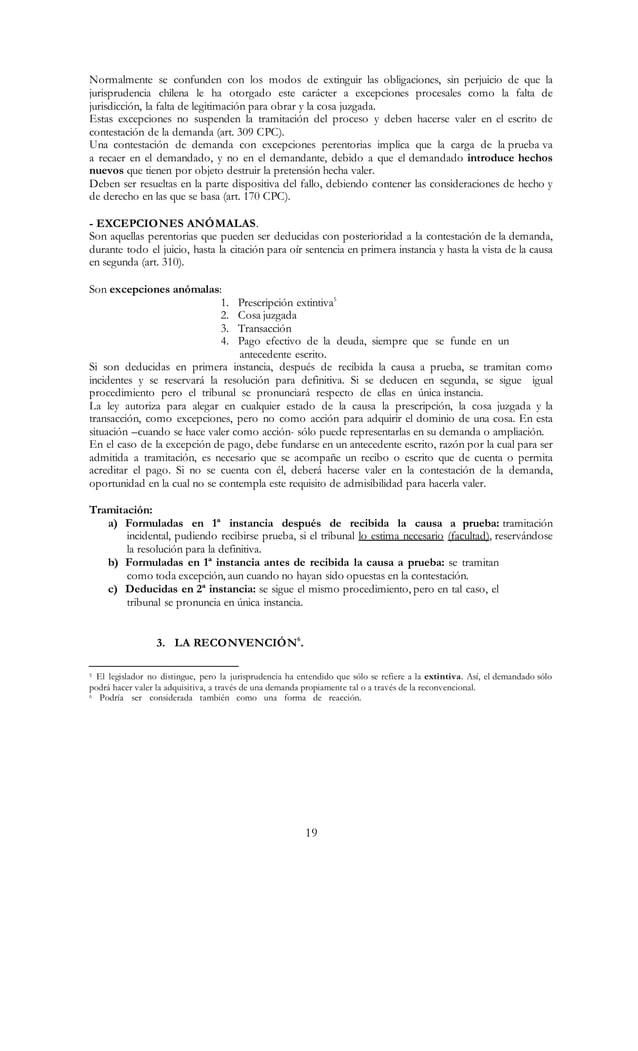 19 Normalmente se confunden con los modos de extinguir las obligaciones, sin perjuicio de que la jurisprudencia chilena le...