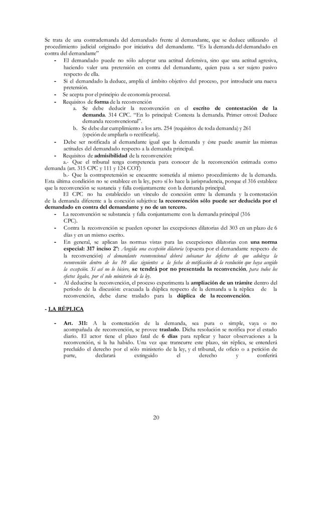20 Se trata de una contrademanda del demandado frente al demandante, que se deduce utilizando el procedimiento judicial or...