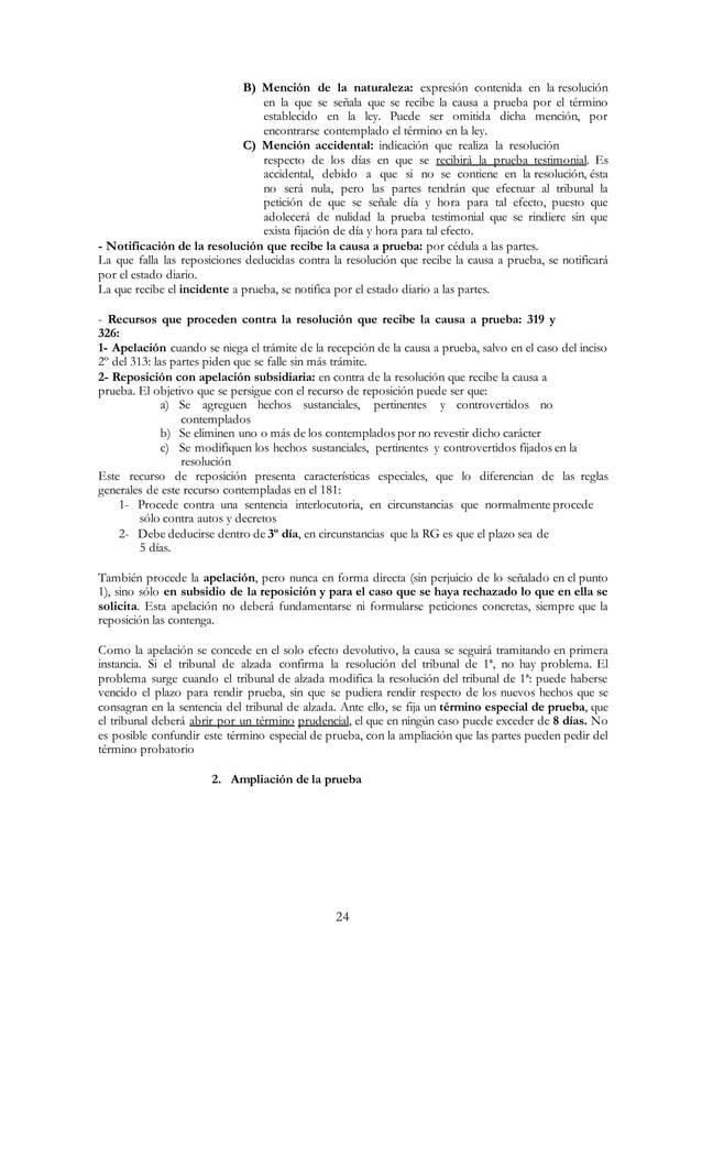 24 B) Mención de la naturaleza: expresión contenida en la resolución en la que se señala que se recibe la causa a prueba p...