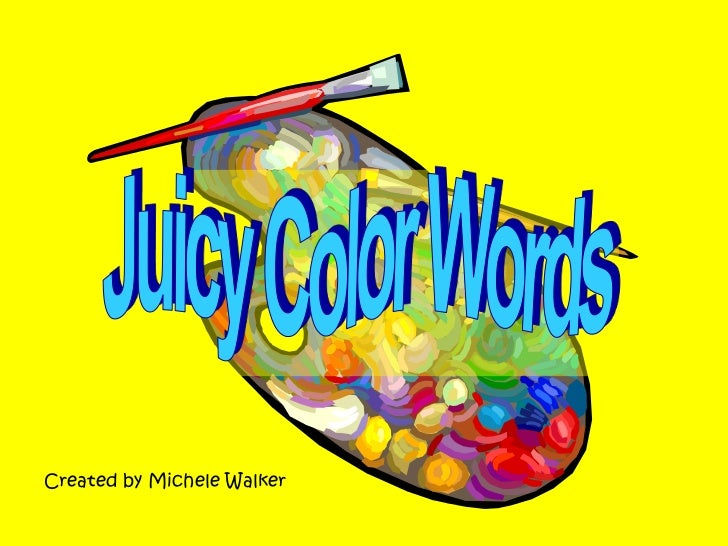 Juicy Color Words<br />Created by Michele Walker<br />