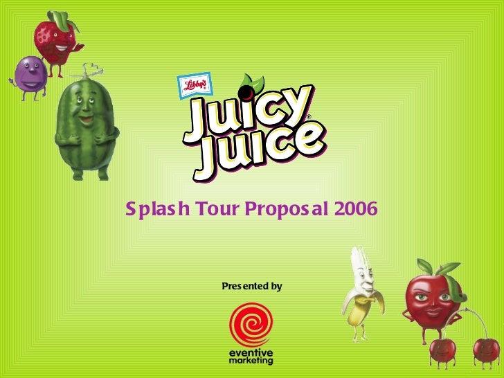 S plas h Tour Propos al 2006          Presented by