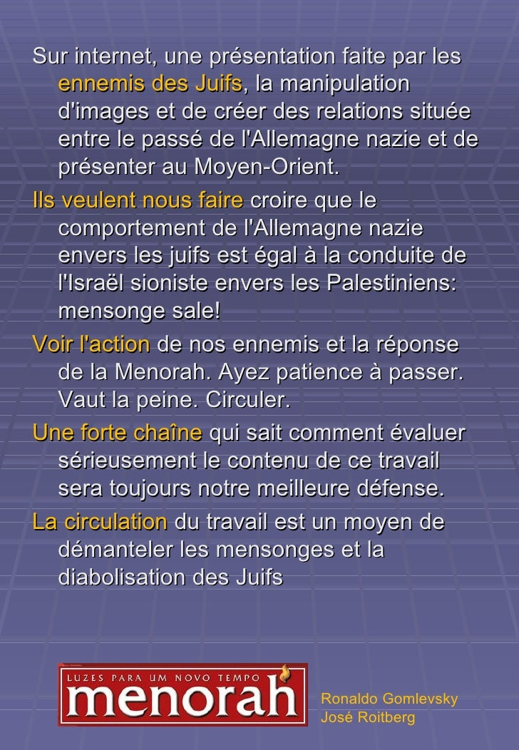 <ul><li>Sur internet, une présentation faite par les  ennemis des Juifs , la manipulation d'images et de créer des relatio...