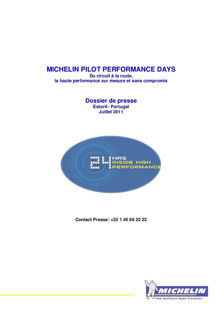 MICHELIN PILOT PERFORMANCE DAYS                 Du circuit à la route, la haute performance sur mesure et sans compromis  ...
