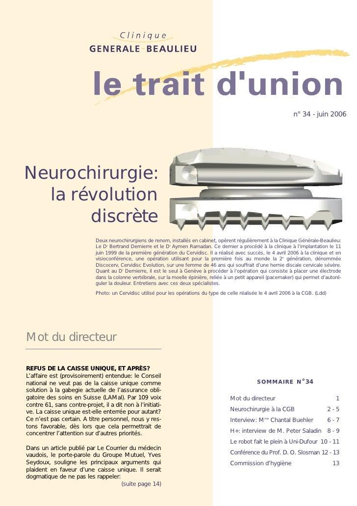 n° 34 - juin 2006Neurochirurgie:  la révolution       discrète                             Deux neurochirurgiens de renom,...