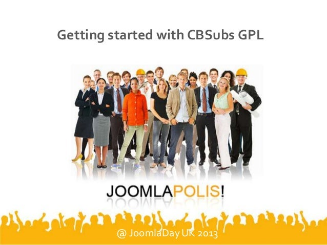 Getting started with CBSubs GPL @ JoomlaDay UK 2013