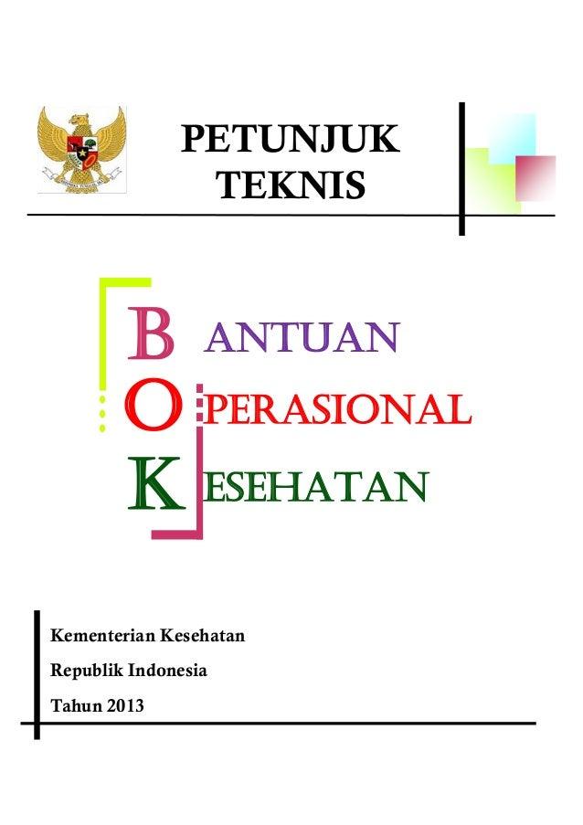 PETUNJUK               TEKNIS        b antuan        o perasional        k esehatanKementerian KesehatanRepublik Indonesia...