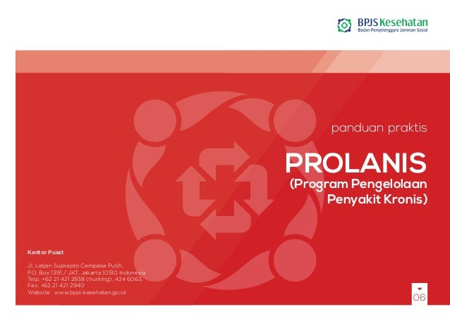 PROLANIS (Program Pengelolaan Penyakit Kronis) panduan praktis Kantor Pusat Jl. Letjen Suprapto Cempaka Putih, PO. Box 139...