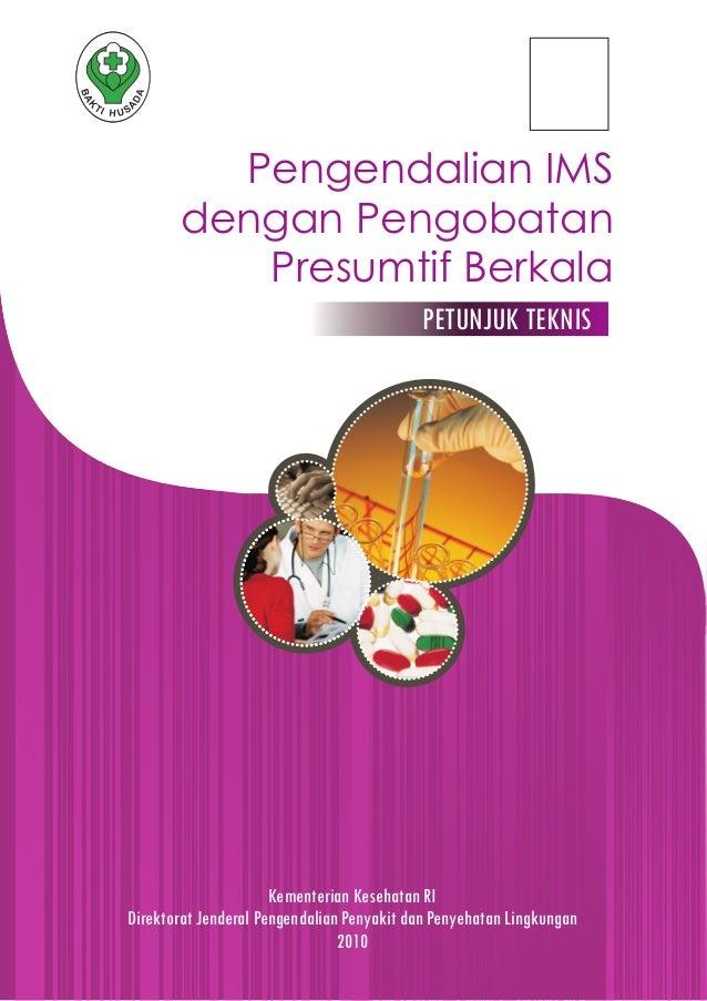 Pengendalian IMS       dengan Pengobatan          Presumtif Berkala                                           PETUNJUK TEK...