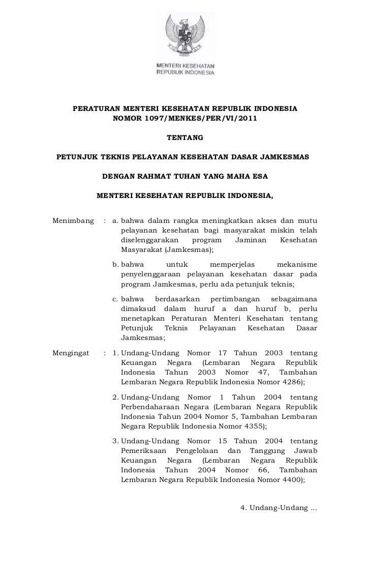 PERATURAN MENTERI KESEHATAN REPUBLIK INDONESIA            NOMOR 1097/MENKES/PER/VI/2011                            TENTANG...