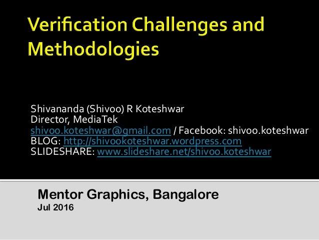 Shivananda  (Shivoo)  R  Koteshwar   Director,  MediaTek   shivoo.koteshwar@gmail.com  /  Facebook:  shi...