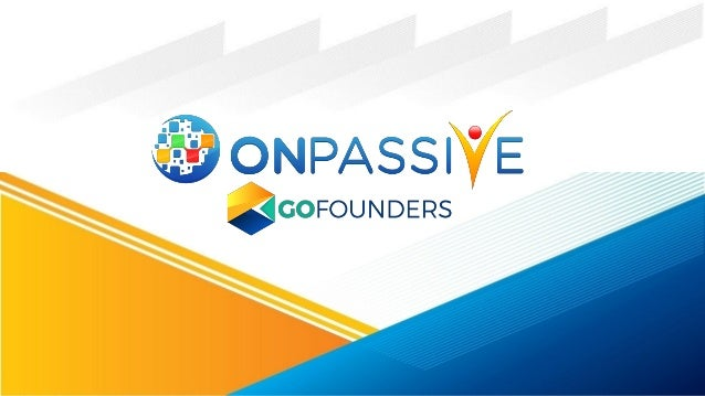 Exclusive Business Opportunity as GoFounder with OnPassive Slide 2