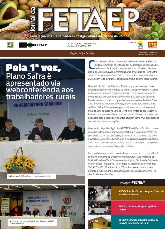 Federação dos Trabalhadores na Agricultura do Estado do Paraná Filiada à: C om o objetivo de levar informação com qualidad...