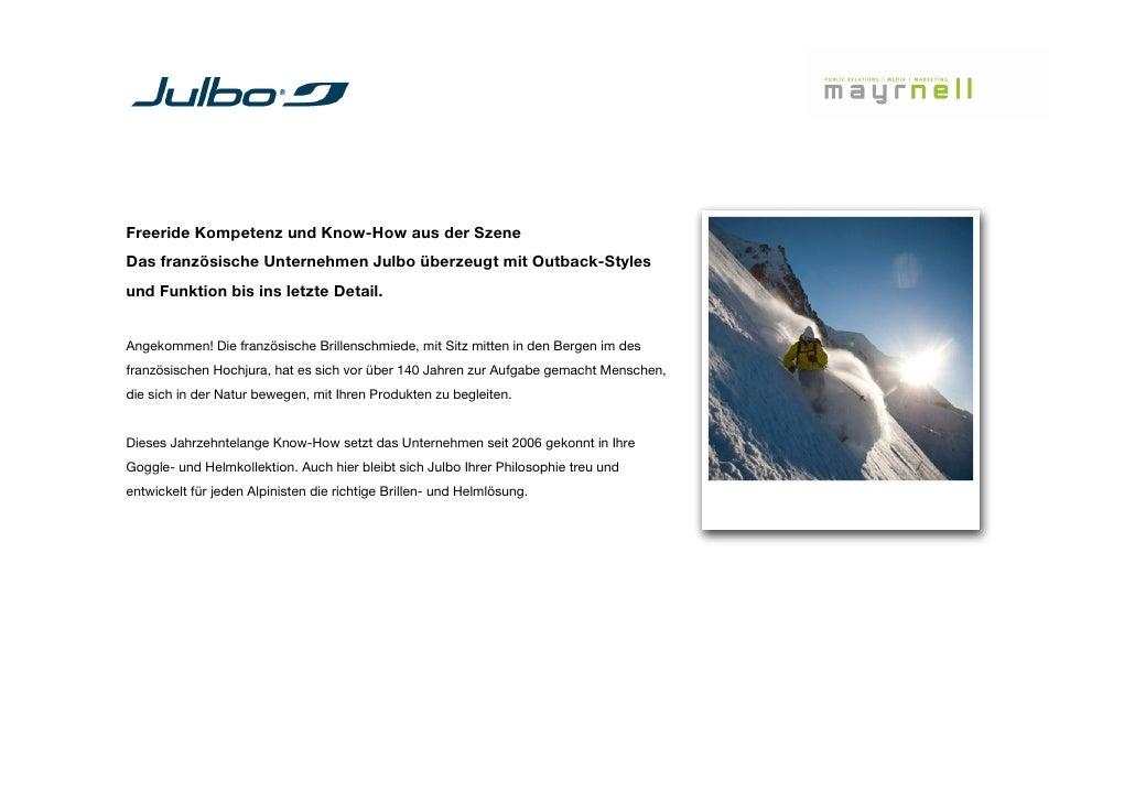 Freeride Kompetenz und Know-How aus der SzeneDas französische Unternehmen Julbo überzeugt mit Outback-Stylesund Funktion b...