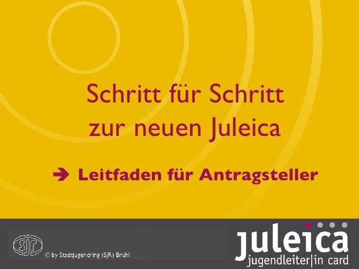 Schritt für Schritt zur neuen Juleica    Leitfaden für Antragsteller