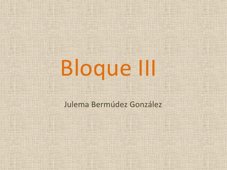 Bloque III  Julema Bermúdez González