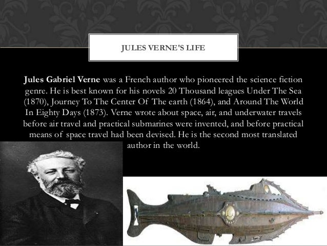 JULES VERNES LIFEJules Gabriel Verne was a French author who pioneered the science fiction genre. He is best known for his...