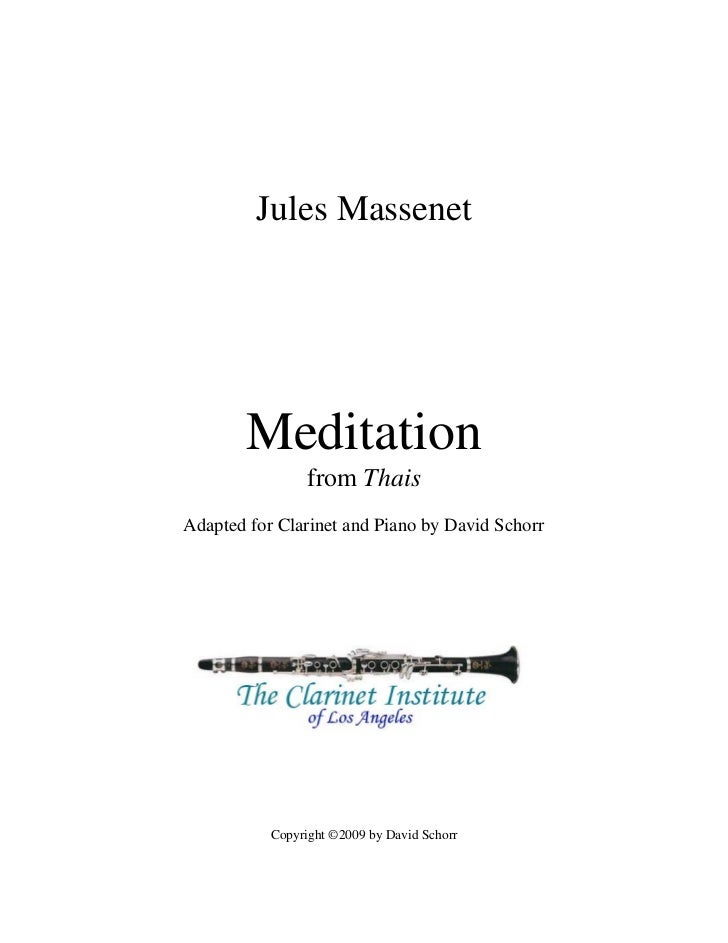 Jules Massenet       Meditation                 from ThaisAdapted for Clarinet and Piano by David Schorr           Copyrig...