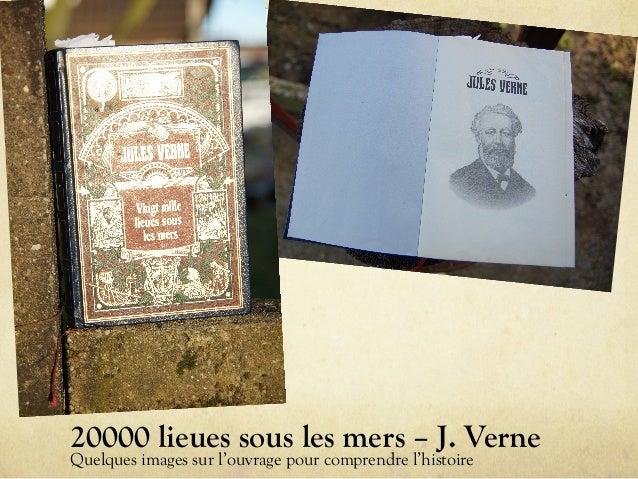 20000 lieues sous les mers – J. Verne Quelques images sur l'ouvrage pour comprendre l'histoire